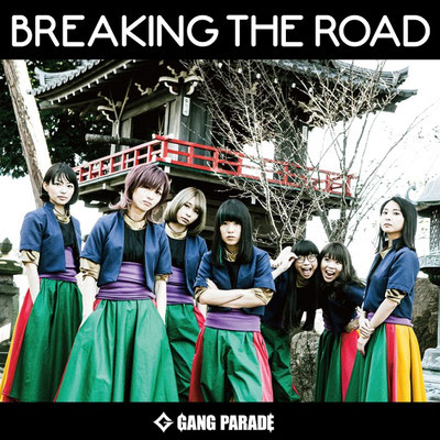GANG PARADE - Breaking The Road