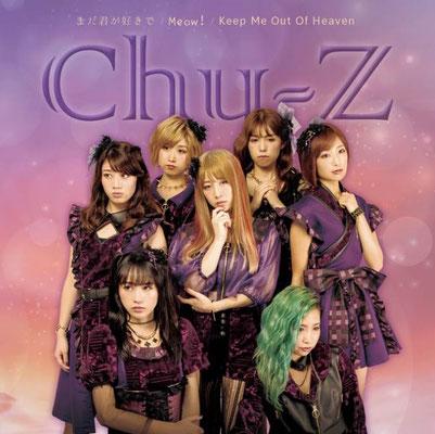 Chu-Z - Mada Kimi ga Suki de / Meow!