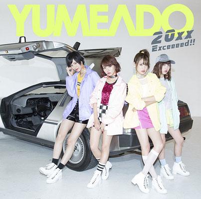 Yumemiru Adolescence - 20xx / Exceeeed!!