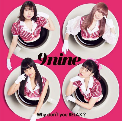 9nine - Why don't you RELAX?
