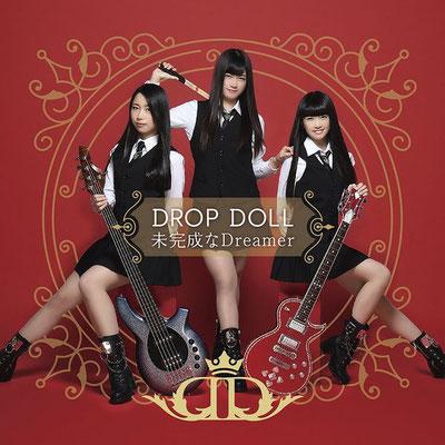 DROP DOLL - Mikansei na Dreamer / We Go