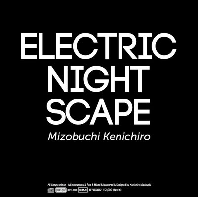 ELECTRIC NIGHTSCAPE / 2014.05.28 release