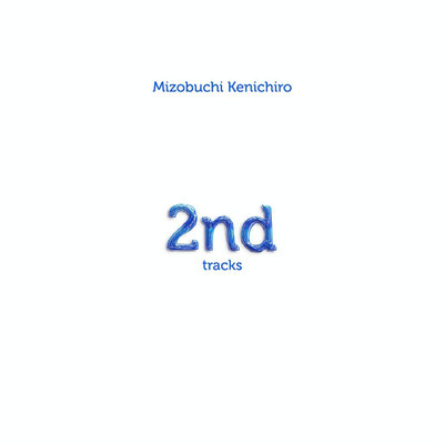 2nd tracks / 2012.03.30 release
