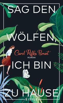 Sag den Wölfen, ich bin zu Hause | Carol Rifka Brunt | ISBN: 978-3-96161-007-5