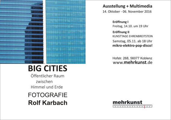 Rolf Karbach: BIG CITIES, Fotoausstellung, mehrkunst e.V.  Hofstraße 268, 56077 Koblenz