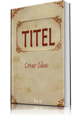Cover -Altes Design - 6 kaufen - mit Textänderung 80 € - Änderungen möglich nach Absprache