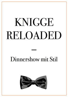KNGGE RELOADED   Dinnershow mit Stil