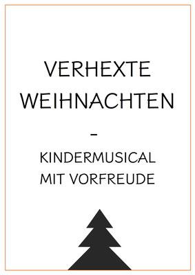 VERHEXTE WEIHNACHTEN   Kindermusical mit Vorfreude