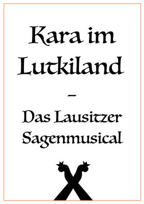 KARA IM LUTKILAND   Das Lausitzer Sagenmusical