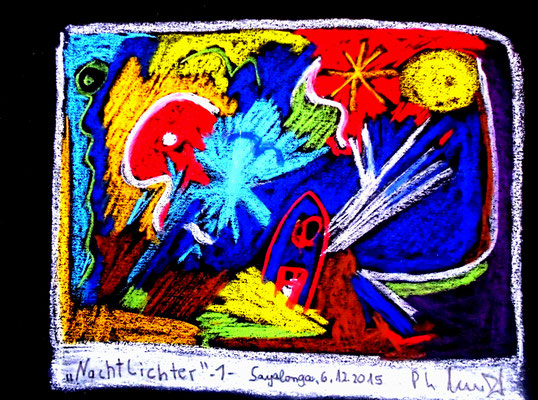"""""""Nachtlichter"""" - 1 - Originalgrafik mit Kreide und Text auf schwarzem Papier. B 28,0 cm * H 20,0 cm. Sayalonga, 06.12.2015. Werkverzeichnis 4209."""