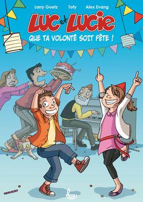 Luc et Lucie - Que ta volonté soit fête ! - Couverture de l'album