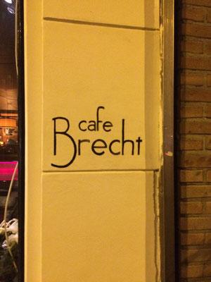 Danach ins Café Brecht ...