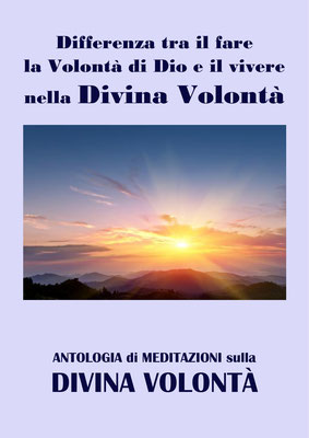 Differenza fra il fare la Volontà di Dio e il vivere nella Divina Volontà [Antologia di Meditazioni sulla Divina Volontà]