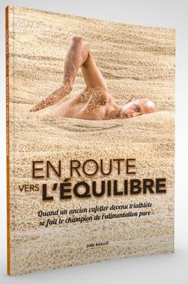 « En route vers l'équilibre. » Dirk Baelus, Sam De Kegel. Traduction : Sébastien Renard. Innerme.