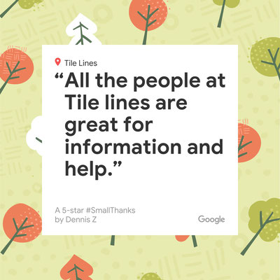 All the people at Tile Lines are great for information and help.