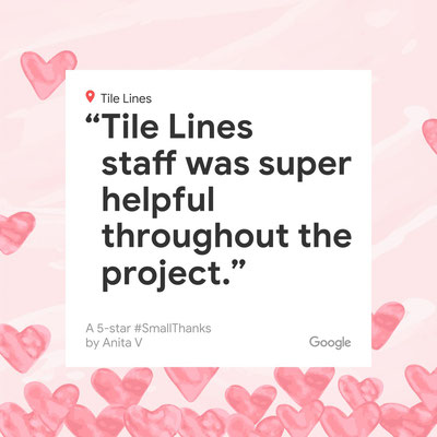 Tile Lines staff were super helpful throughout the project.