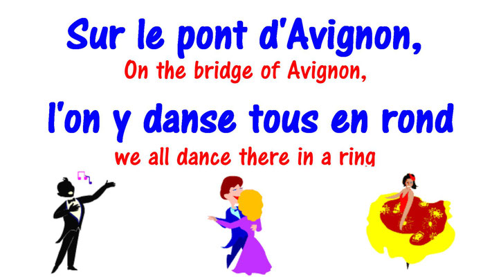 Sur le Pont d'Avignon, on y danse tous en rond (On the Bridge of Avignon, We are all dancing in a circle)