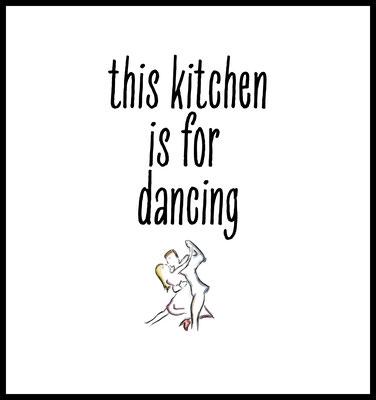 this kitchen is for dancing premium poster - typografie - küche - party - spaß - tanzen