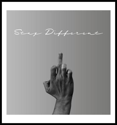 stay different premium poster - handzeichen - stinkefinger - sei anders - typografie - wandbild