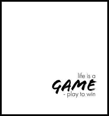 life is a game play to win premium poster - typografie - motivation - plakat - wanddekoration