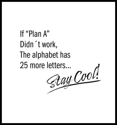 if plan a didnt work the alphabet has 25 more letters stay cool premium poster - typografie - motivation