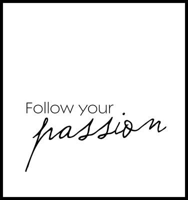 motivation poster - typographie - passion - geschenk - freundin - frau - typo - schwarz weiß - bilderrahmen - quadratisch - schnell wechseln