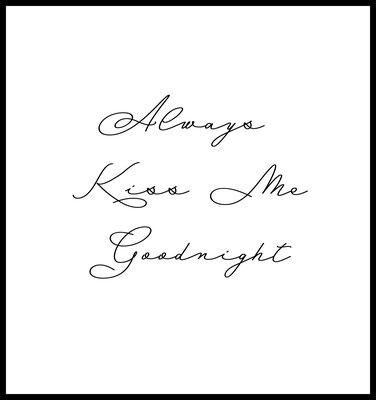 always kiss me goodnight premium poster - schlafzimmer - liebe - wandbild - 4onepictures - typografie
