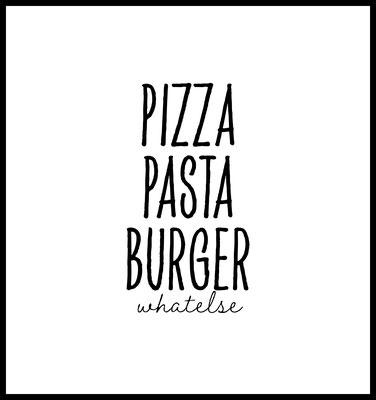 pizza pasta burger whatelse premium poster - typografie - küche - essen - fastfood