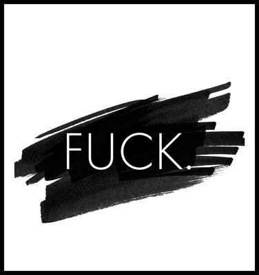 fuck premium poster - typografie - man - kunst - schwarz - striche - pinsel