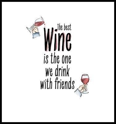 the best wine is the one we drink with friends premium poster - typografie - party - relaxen- freunde - wein -küche