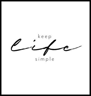 keep life simple premium poster - typografie - inspiration - motivation - wallart - wandbild