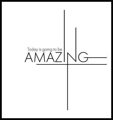 today is going to be amazing premium poster - typografie - motivation - wandbild