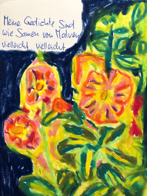 Meine Gedichte sind wie Samen von Malven, vielleicht, vielleicht