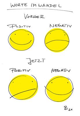 Coronazeiten. Worte im Wandel. Positiv ist das neue Negativ und umgekehrt ...