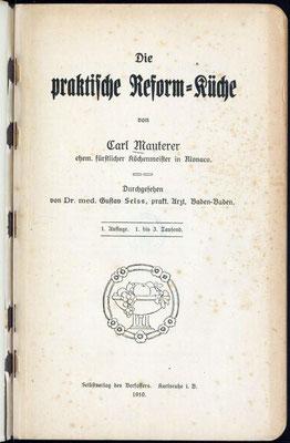 1910 Buch Praktische Reform-Küche von Carl Mauterer, ehem. fürstlicher Küchenmeister von Monaco