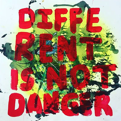 """Different Is Not Danger"" (12"" x 12"") 