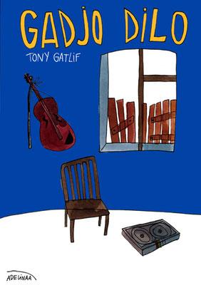TONY GATLIF, GADJO DILO
