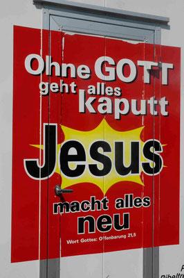 24- Parteiwerbung, Ohne Gott geht alles kaputt, Jesus