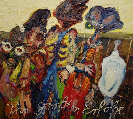 Ihre größten Erfolge   80 x 90 cm   oil on canvas