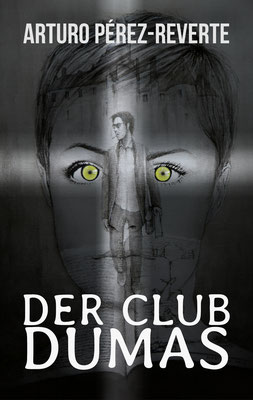 """2020 - Coverdesign zu """"Der Club Dumas"""" von Arturo Peréz-Reverte"""