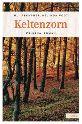 Keltenzorn - ein 'nature & crime'-Krimi von Uli Aechtner