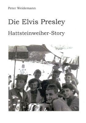 Cover Die Elvis Presley Hattsteinweiher-Story von Dr. Peter Weidemann