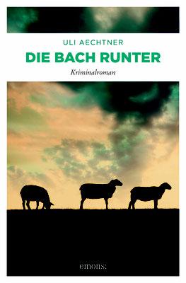 Die Bach runter - ein 'nature & crime'-Krimi von Uli Aechtner