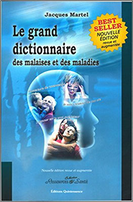https://www.amazon.fr/dictionnaire-malaises-maladies-Jacques-Martel/dp/291328177X/ref=pd_rhf_se_s_cp_0_3?_encoding=UTF8&pd_rd_i=291328177X&pd_rd_r=0F0TJ5M2MQFVYHZPXWAY&pd_rd_w=2KQRO&pd_rd_wg=3K8Cv&psc=1&refRID=0F0TJ5M2MQFVYHZPXWAY