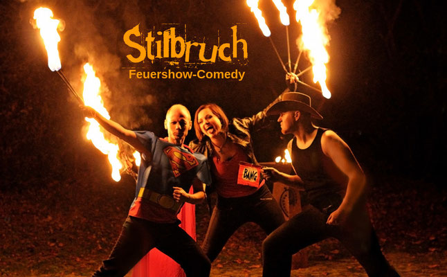 Stilbruch - Feuershow-Comedy