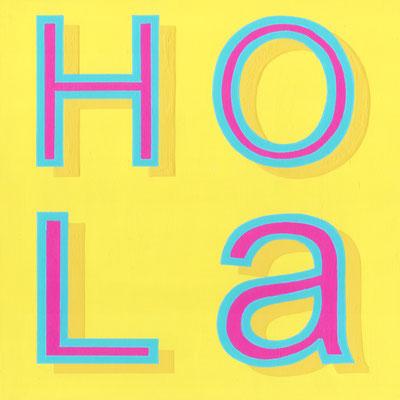 HOLA, Acrílico sobre tabla, 30 x 30 cm, Teruel 2018