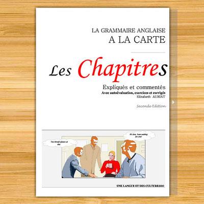 Révisez toute la conjugaison anglaise avec le livre de grammaire anglaise   LES CHAPITRES -  niveaux B2,C1 et C2