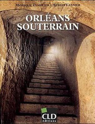 Il y avait bien un réseau de souterrains à Orléans