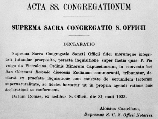 """Il 31 maggio 1923 il Sant'Uffizio diede la sua mazzata impietosa con questa dichiarazione: """"...non constare de eorundem factorum supernaturalitate..."""" (""""non constare della soprannaturalità dei fatti attribuiti a Padre Pio""""). Seguiranno altri provvedimenti"""