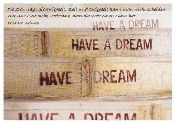 Have a dream - Zeit trägt Ewigkeit Nr. 150